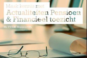 Maak kennis met Actualiteiten Pensioen & Financieel toezicht