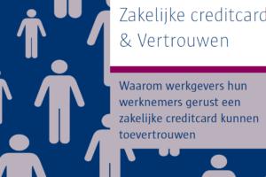 Zakelijke creditcards en vertrouwen: waarom werkgevers hun werknemers gerust een zakelijke creditcard kunnen toevertrouwen