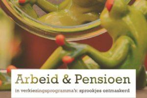 Arbeid en pensioen in verkiezingsprogramma's: sprookjes ontmaskerd